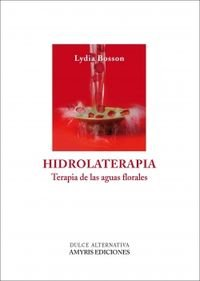 Hidrolaterapia (B/N): Terapia de las aguas florales (Dulce Alternativa)