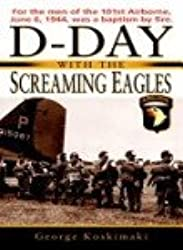 [(D-Day with the Screaming Eagles)] [by: George E Koskimaki]
