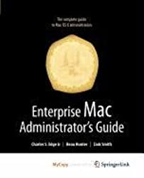 Enterprise Mac Administrator's Guide