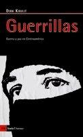 Guerrillas: Guerra y paz en Centroamérica (Antrazyt)