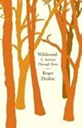 Wildwood: A Journey Through Trees by Roger Deakin (2007-05-31)