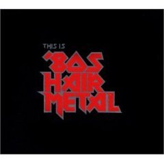 this-is-80s-hair-metal-3-cd-box-set