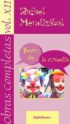 Obras completas de Rafael Mendizábal: Obras completas vol. 12: Teatro de la comedia (Espiral / Teatro) por Rafael Mendizábal