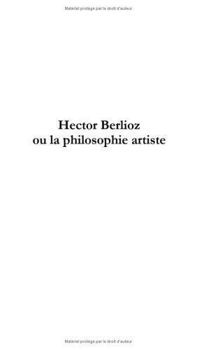 Hector Berlioz ou la philosophie artiste, tome 2