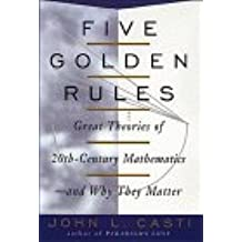 Five Golden Rules: Great Theories of 20th Century Mathematics - and Why They Matter
