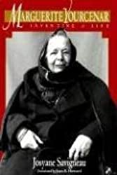 [(Marguerite Yourcenar : Inventing a Life)] [By (author) Josyanne Savigneau ] published on (October, 1993)