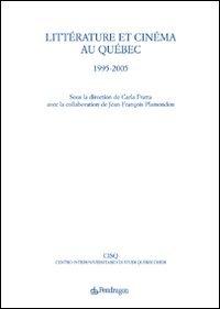 Littérature et cinéma au Québec. 1995...