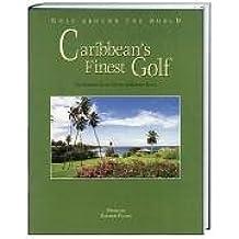 Golf Around the World. Deutsche Ausgabe / Caribbean's Finest Golf: Das Karibik Golf-, Hotel- & Resort-Buch