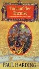Tod auf der Themse. Kriminalroman aus dem mittelalterlichen London - Paul Harding