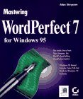Mastering WordPerfect X for Windows 95