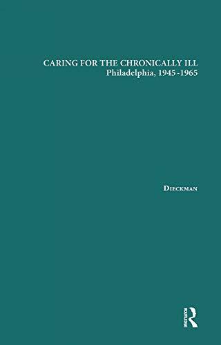 Caring For The Chronically Ill: Philadelphia, 1945-1965 (garland Studies On The Elderly In America) por Janna L. Dieckmann epub