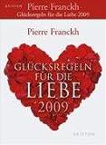 Glückregeln für die Liebe 2009 - Pierre Franckh