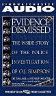 Evidence Dismissed: The Inside Story of the Police Investigation of O J Simpson