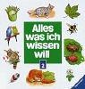 Alles, was ich wissen will, 2 Bde., Bd.2, Säugetiere, Katzen, Hunde, Kleintiere, Vögel, Insekten, Schmetterlinge, Fische, Bäume, Blumen