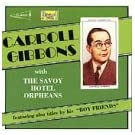 Carroll Gibbons With The Savoy Hotel Orpheans