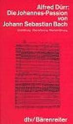 Die Johannes-Passion von Johann Sebastian Bach
