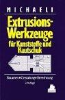 Image de Extrusionswerkzeuge für Kunststoffe und Kautschuk: Bauarten, Gestaltung und Berechnungen