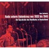 Radio Unterm Hakenkreuz Von 1933 Bis 1945