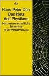 Das Netz des Physikers: Naturwissenschaftliche Erkenntnis in der Verantwortung