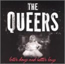 Songtexte von The Queers - Later Days and Better Lays