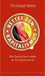 Rettet den Kapitalismus!: Wie Deutschland wieder an die Spitze kommt
