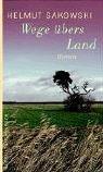 'Wege übers Land: Roman' von Helmut Sakowski