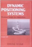 Dynamic positioning systems: Principles, design and applications par Hubert Fay