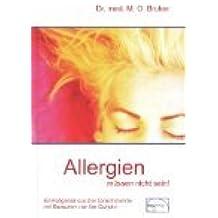 Allergien müssen nicht sein : Ursachen und Behandlung von Neurodermitis, Hautausschlägen, Ekzemen, Heuschnupfen und Asthma. Aus der Sprechstunde Bd. 11