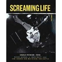 Screaming Life: Eine Chronik der Musikszene von Seattle