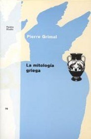 La mitología griega (Orígenes) por D. Grimal