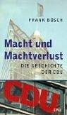 Macht und Machtverlust: Die Geschichte der CDU