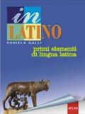 In latino. Primi elementi di lingua latina. Per la Scuola media