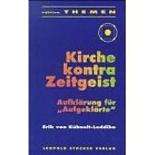 """Kirche Kontra Zeitgeist: Aufklärung für """"Aufgeklärte"""""""