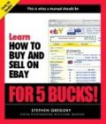 Learn How to Buy and Sell on Ebay for 5 Bucks! (Learn...for 5 Bucks)