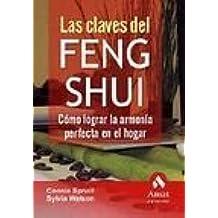 Claves del feng shui, las - como lograr la armonia perfecta en el hogar