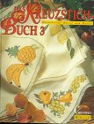 Das Kreuzstich-Buch, Bd.3, Bezaubernde Muster und Motive