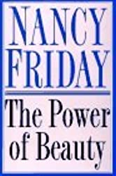 The Power of Beauty by Nancy Friday (1996-05-23)