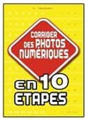 Corriger des photos numériques en 10 étapes