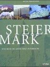 Steiermark: Eine Reise ins Grüne Herz - Bettina Purkarthofer