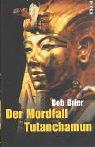 Der Mordfall Tutanchamun - Bob Brier