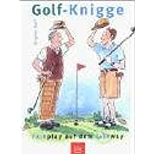 Golf-Knigge: Fairplay auf dem Fairway