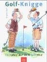 Golf-Knigge: Fairplay auf dem Fairway