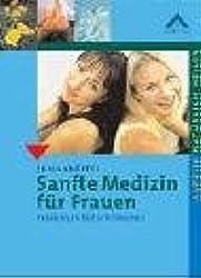 Sanfte Medizin für Frauen: Praxisbuch Naturheilkunde (Aurelia natürlich heilen)