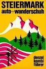 Denzel Kombiführer Auto und Wanderschuh, Bd.7, Steiermark -