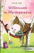 Loewe Verlag Willkommen im Pferdeparadies