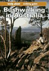 Lonely Planet Bushwalking in Australia: A Walking Guide
