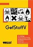 GefStoffV: Gefahrstoffverordnung mit Anhängen, ergänzenden EG-Richtlinien mit Stoffliste (inkl. CAS-Nummernverzeichnis) und Einstufungsleitfaden, Chemikaliengesetz und Chemikalien-Verbotsverordnung