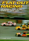 Flat-Out Racing: An Insider's Look at the World of Stock Car Racing