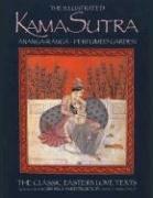 The Illustrated Kama Sutra • Ananga-Ranga • Perfumed Garden: The Classic Eastern Love Text (Classic Eastern Love Texts) -