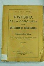 HISTORIA DE LA CONQUISTA DE LAS SIETE ISLAS DE GRAN CANARIA.